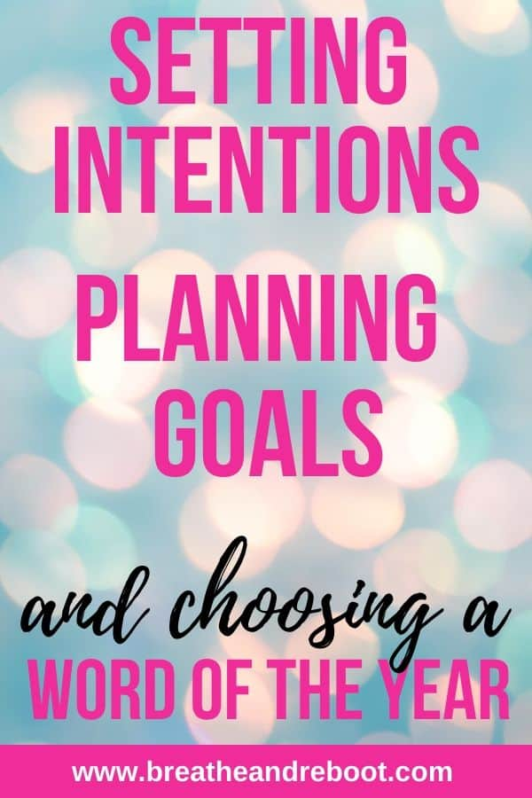 Setting Intentions Planning Goals and Choosing a Word of the Year