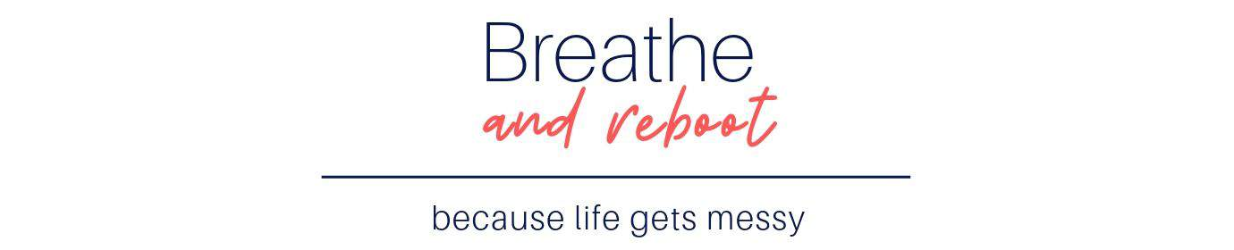 Breathe and Reboot