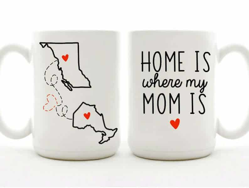 Mother's Day Gifts Home Is Where My Mom Is Mug