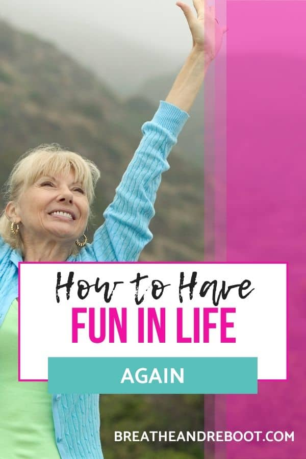 How to Have Fun in Life