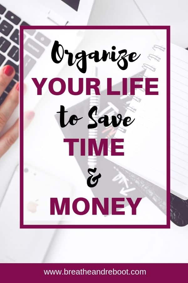 Organize Your Life and Save Time and Money