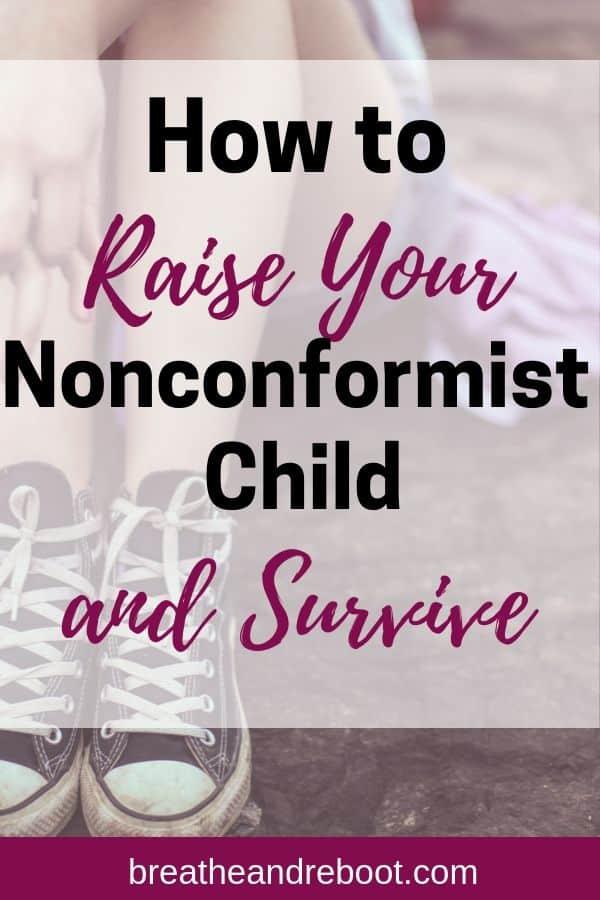 How to raise nonconformist child and survive
