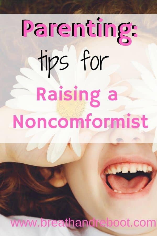 Tips for raising a nonconformist