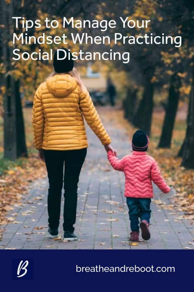 Manage Your Mindset When Practicing Social Distancing