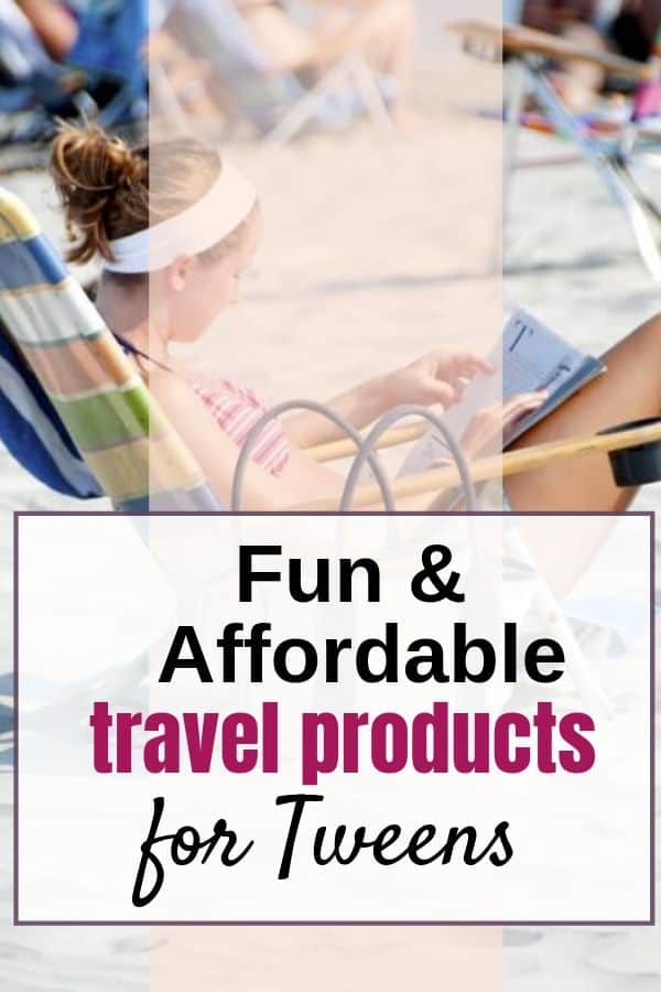 Best travel products for tweens